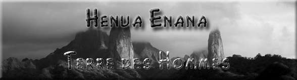 Marquises : Henua Enana (Terre des Hommes)