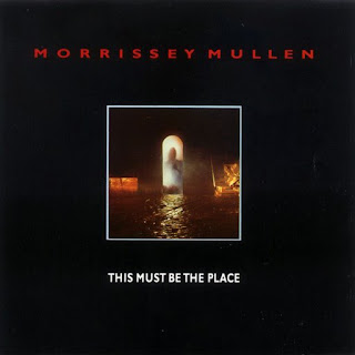 MORRISSEY MULLEN - 1985  - THIS MUST BE THE PLACE