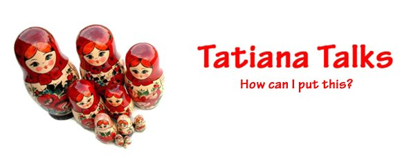 Tatiana Talks