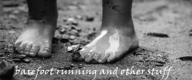 barefoot running and other stuff