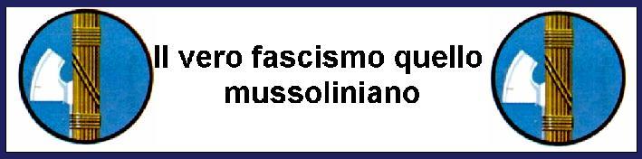 Il vero fascismo quello mussoliniano