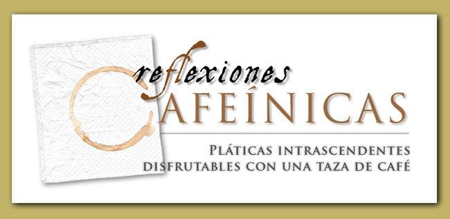 REFLEXIONES CAFEÍNICAS