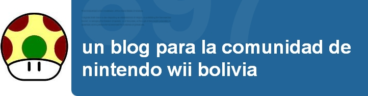 WiiBolivia: Un blog para la comunidad de Nintendo Wii Bolivia