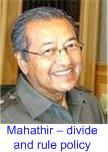 Mahathir divide & rule policy