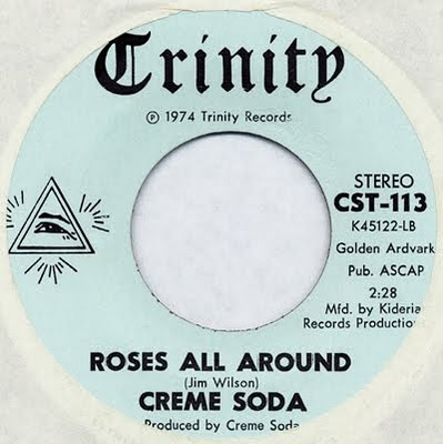 creme_soda,tricky_zingers,1975,psychedelic-rocknroll,greg_shaw,roses_all_around,TRINITY_CST_113