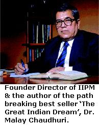 Founder Director of IIPM & the author of the path breaking best seller 'The Great Indian Dream', Dr. Malay Chaudhuri.