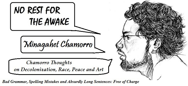 NO REST FOR THE AWAKE - MINAGAHET CHAMORRO