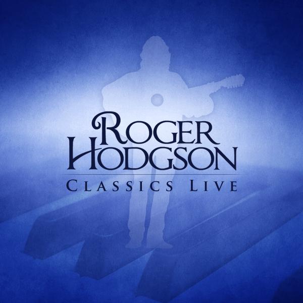 Preview Classics Live Roger Hodgson Vvn Music