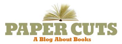 Paper Cuts: a blog about books