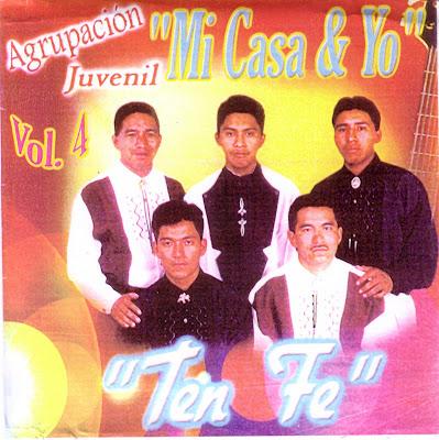"""AGRUPACION JUVENIL """"MI CASA Y YO"""" TEN FE Vol. 4"""
