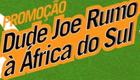 Promoção Dude Joe Rumo a África do Sul