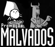 Promoção Malvados - Dukaramba