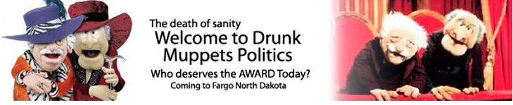 Politics Drunk Muppets of the Great Plains