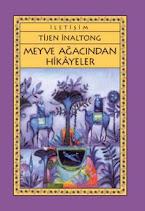 Meyve Ağacından Hikayeler (İletişim, 2004)