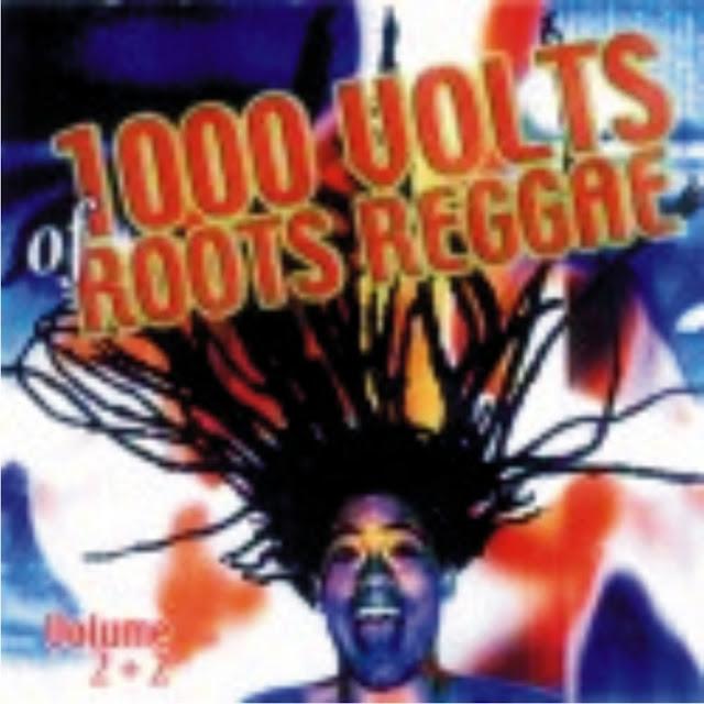 Resultado de imagem para 1000 Volts of Roots Reggae - vol 02