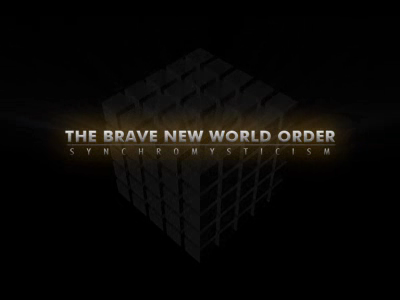 The Brave New World Order