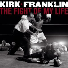 Kirk Franklin - The Fight Of My Life (2007)