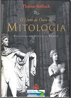 Thomas Bulfinch - O Livro de Ouro da Mitologia
