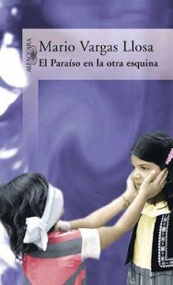 76aa0cba23 EL PARAISO EN LA OTRA ESQUINA (Mario Vargas Llosa)