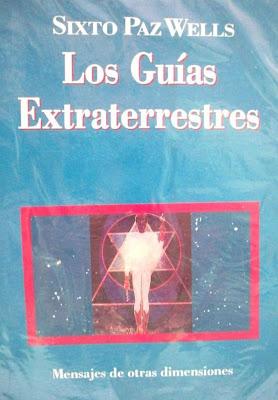 9a4b70d3e4 LOS GUIAS EXTRATERRESTRES (Sixto Paz Wells)
