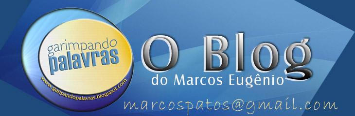 Garimpando Palavras - O Blog de Marcos Eugênio