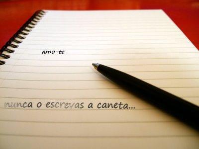 """Não escrevas """"Amo-te"""" a caneta"""