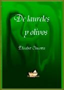 DE LAURELES Y OLIVOS