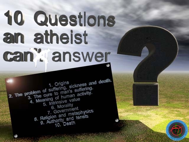 [10+questions+an+atheist+can]