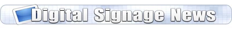 Digital Signage News