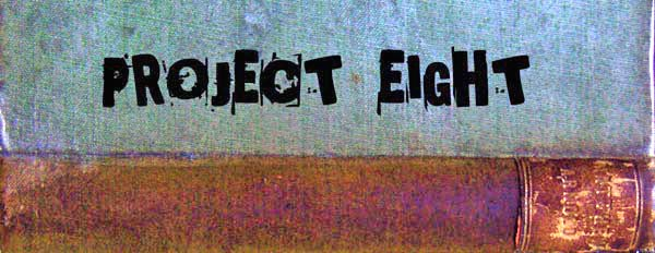 PROJECT EIGHT