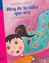 BLOG DE LA NIÑA QUE SOY, de Edith Márquez Mora
