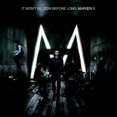 Maroon 5 – It Wont Be Soon Than Before (2007)