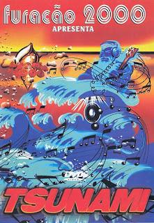Furacao 2000 – Tsunami – Ao Vivo (2007)