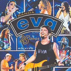 Download - Banda Eva - 25 Anos Ao Vivo 31417f6578644