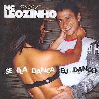 Mc Leozinho – Se Ela Danca Eu Danco (2006)