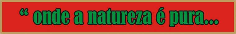 Onde A Natureza é Pura