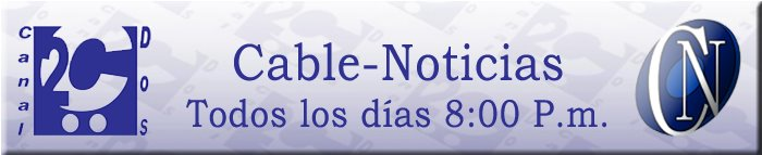 Canal Dos  Cable-Noticias, Palenque Chiapas