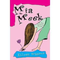 Mia the Meek, by Eileen Boggess