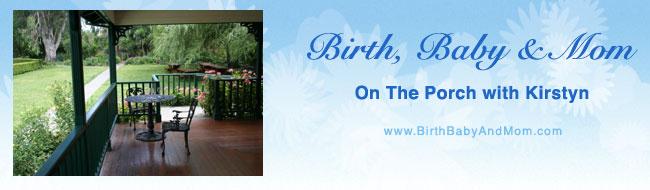Birth, Baby & Mom