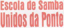 http://1.bp.blogspot.com/_PkmxKXxJOLE/ScaVS08ZICI/AAAAAAAAAQM/st0xc_LFepM/s1600-h/ESCOLA+DE+SAMBA+UNIDOS+DA+PONTE.JPG