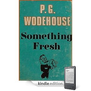something fresh and p g wodehouse The best of pg wodehouse wodehouse's comic debut, something fresh, appeared in 1915, during his third visit to america introducing the emsworth family.