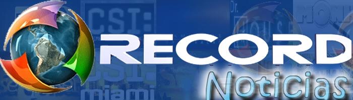 ○ ●  | Rede Record Noticias | ○ ●  O Portal de Noticias da Rede Record de Televisão