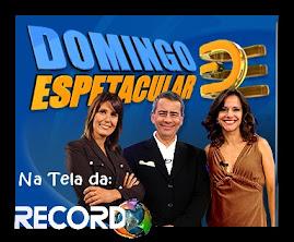 >>Só na Tela da RECORD: