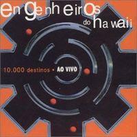 Engenheiros do Hawaii 2000+%E2%80%93+10.000+Destinos+%28Ao+Vivo%29
