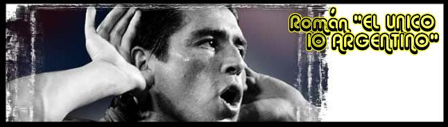 "Roman ""el unico 10 argentino"""