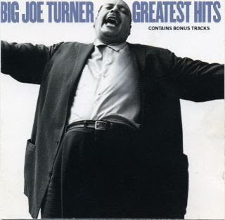 Big Joe Turner: Greatest Hits en BE BOP WINO! (bebopwino.blogspot.com)