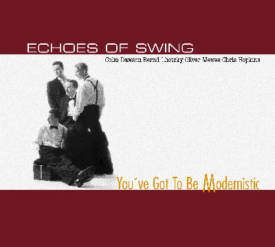 Echoes Of Swing: You've Got To Be Modernistic