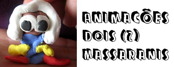 Animações Dois Massaranis