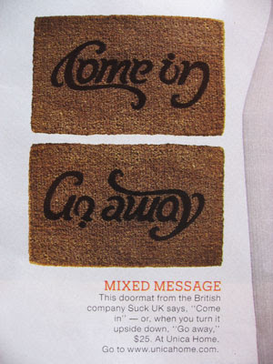 doormat that reads 'come in' when viewed from one direction and 'go away' when viewed from the other