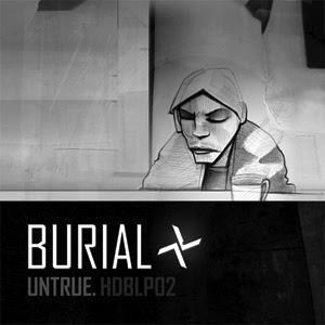 Hyperdub Records: BURIAL - UNTRUE - NOVEMBER 2007
